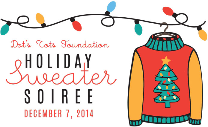 Dot's Tots Holiday Sweater Soiree