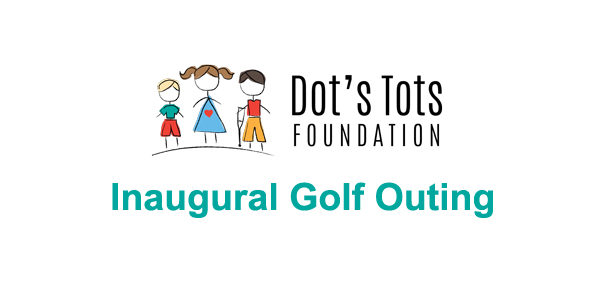 Inaugural Dot's Tots Golf Outing